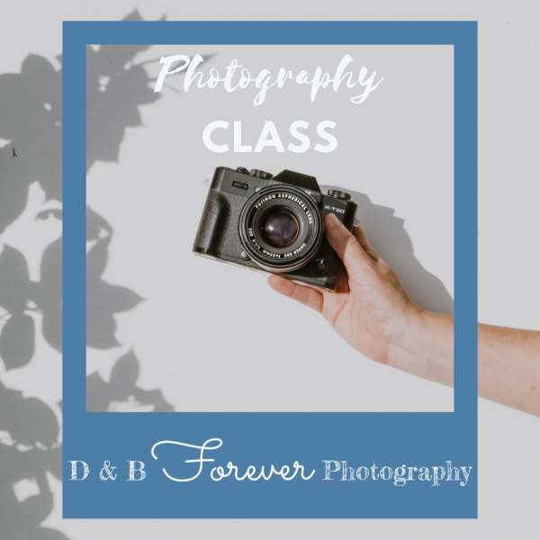 D&B Forever Photography 101 Class
